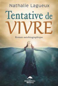 Tentative de vivre : Roman autobiographique