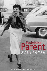 Madeleine Parent, militante