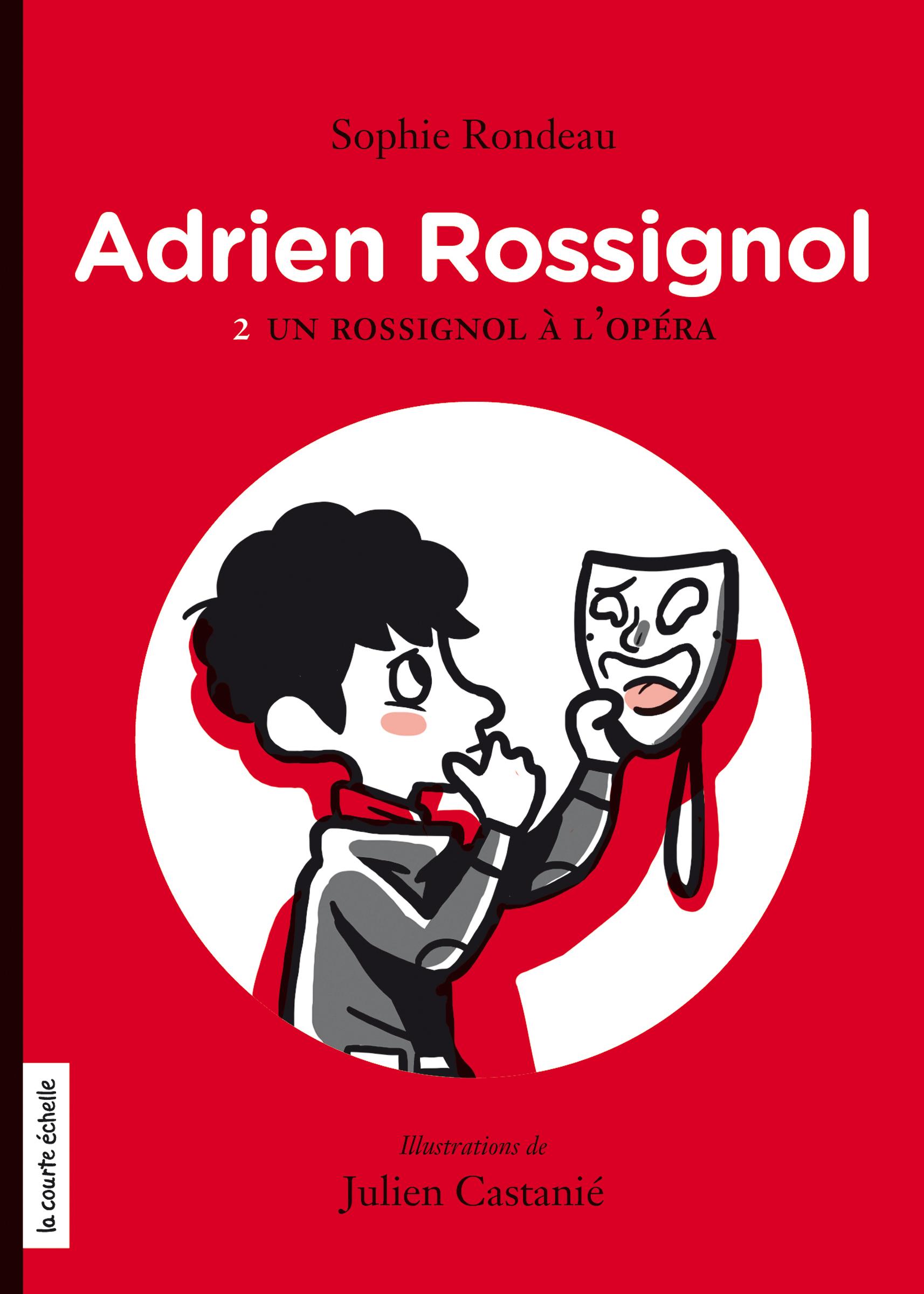 Un Rossignol a? l'ope?ra, Adrien Rossignol, tome 2