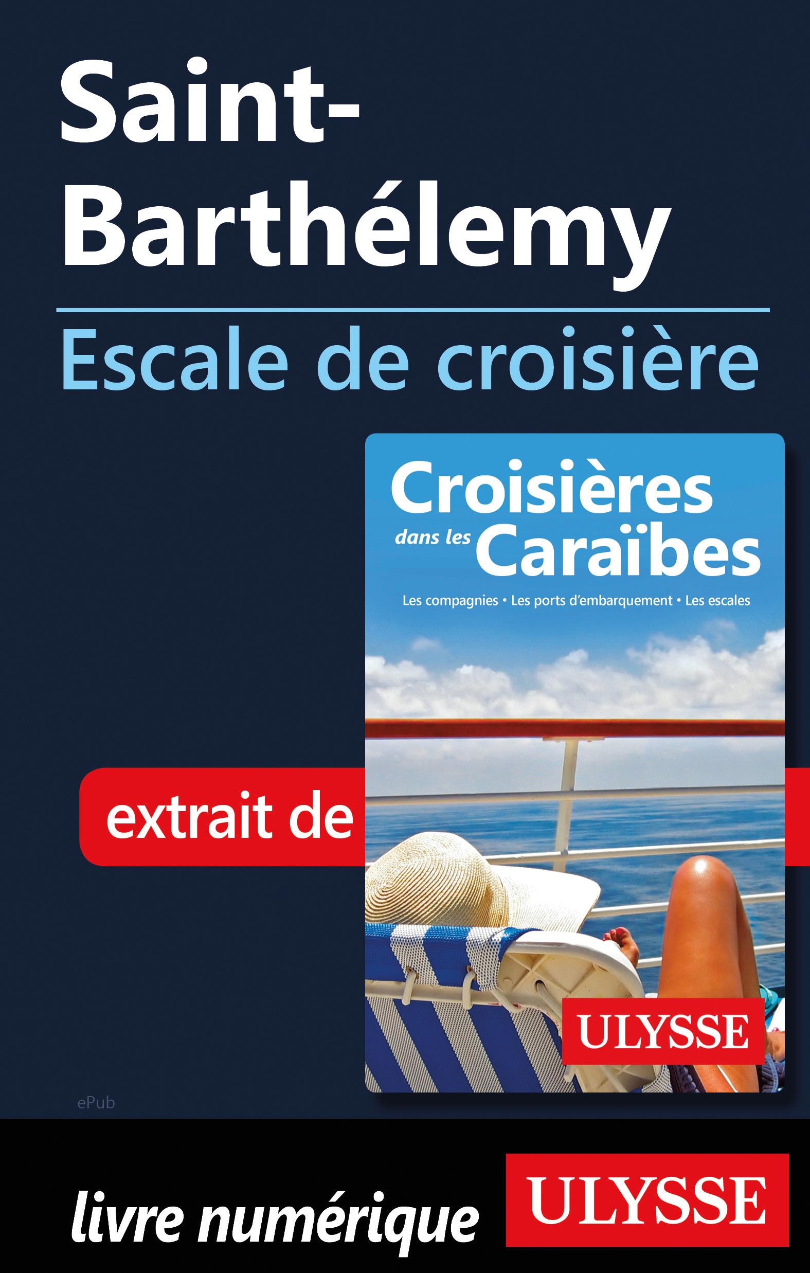 Saint-Barthélemy - Escale d...