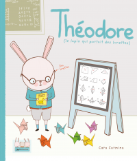Théodore (le lapin qui port...