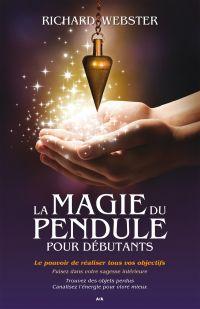 La magie du pendule pour dé...