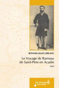 Voyage de Rameau de Saint-Père en Acadie (Le)