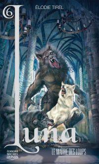 Luna 6 - Le maître des loups