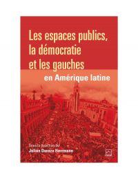 Les espaces publics, la démocratie et les gauches en Amérique latine