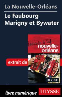 La Nouvelle-Orléans - Le Faubourg Marigny et Bywater
