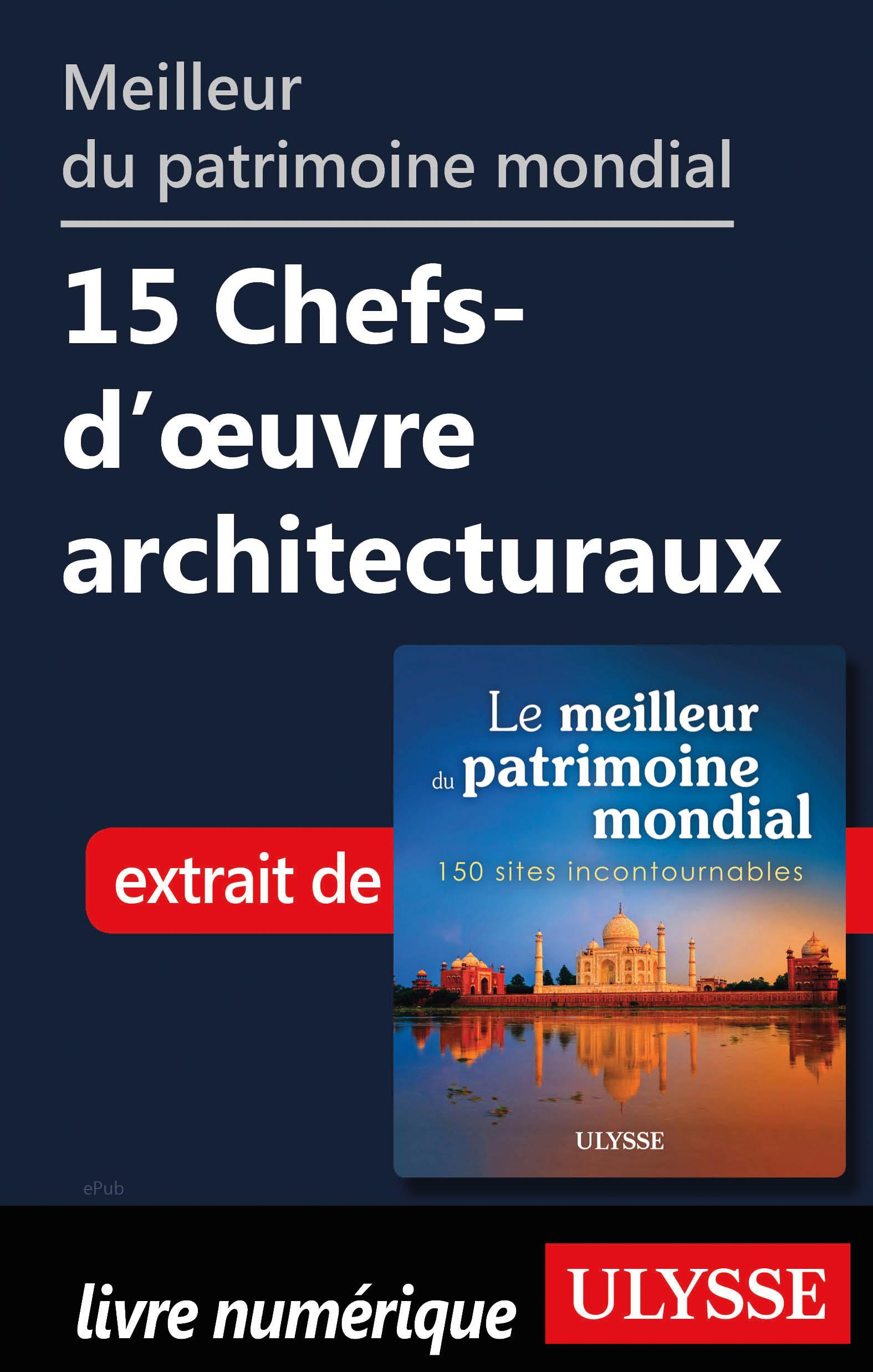 Meilleur du patrimoine mondial Chefs-d'œuvre architecturaux