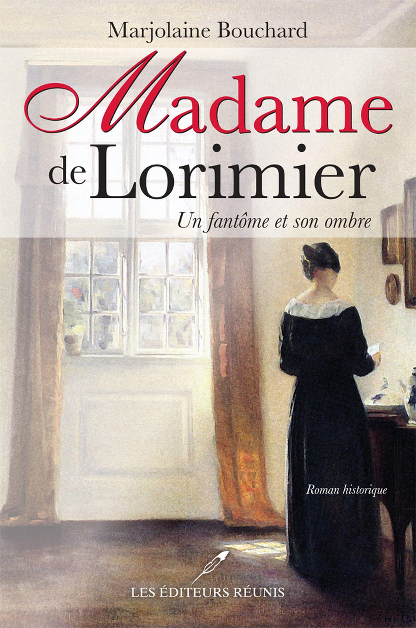 Madame de Lorimier  Un fantôme et son ombre
