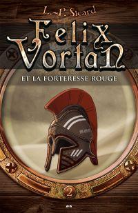 Felix Vortan et la Forteres...
