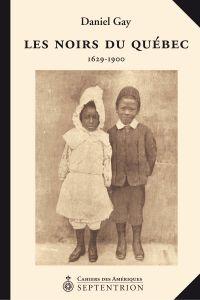 Les Noirs du Québec, 1629-1900