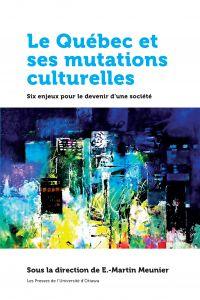 Le Québec et ses mutations ...