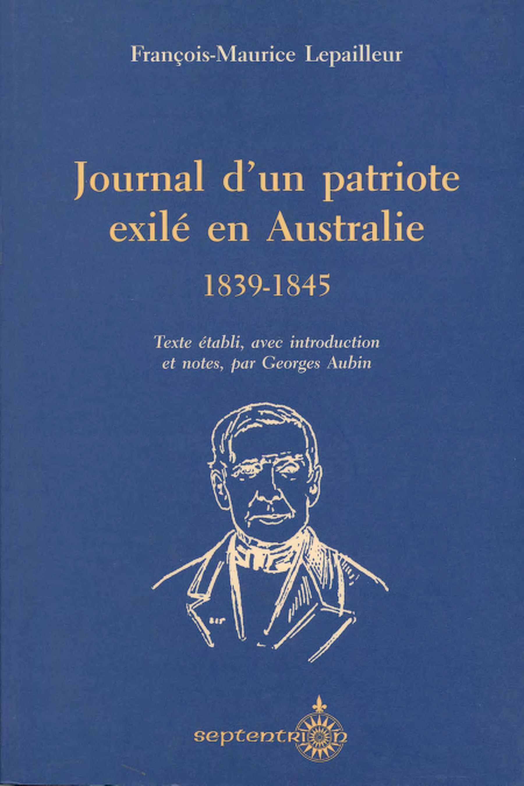 Journal d'un patriote exilé en Australie, 1839-1845