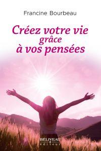 Créez votre vie grâce à vos...