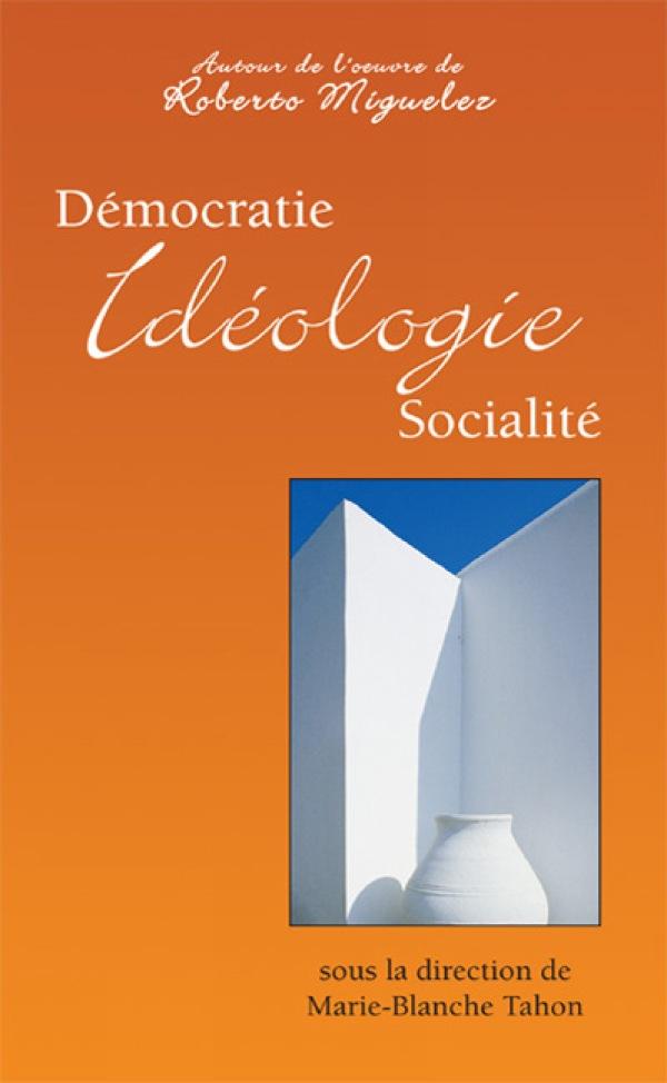 Démocratie, idéologie, soci...