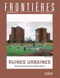 Frontières. Ruines urbaines (vol. 28,  no. 1,  2016)