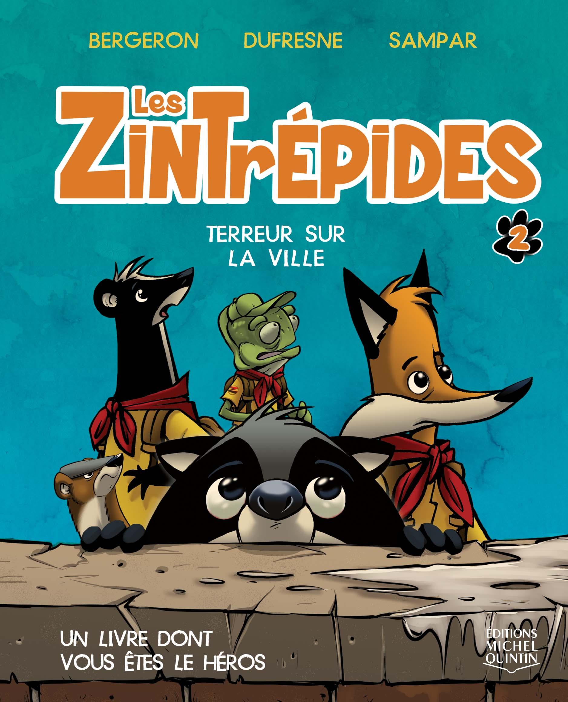 Les Zintrépides 2 - Terreur...