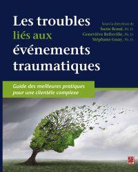 Les troubles liés aux événements traumatiques. Guide des meilleures pratiques pour une clientèle complexe