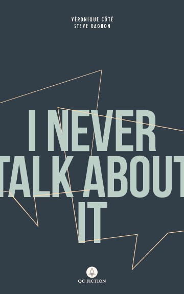 I Never Talk About It