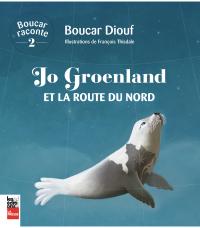 Jo Groenland et la route du...