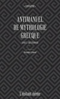 Antimanuel de mythologie gr...