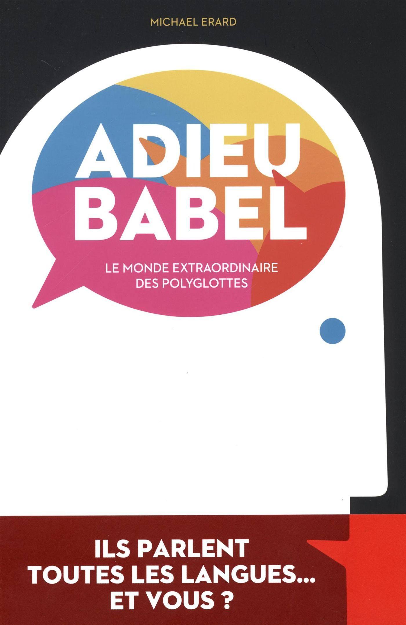 Adieu Babel : Le monde extr...