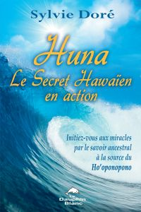 Huna Le Secret Hawaïen en a...