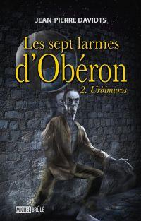Les sept larmes d'Obéron 2 ...