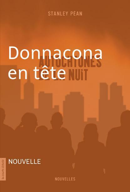Donnacona en tête, Autochtones de la nuit