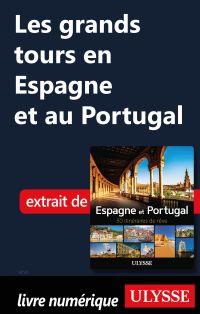 Les grands tours en Espagne et au Portugal