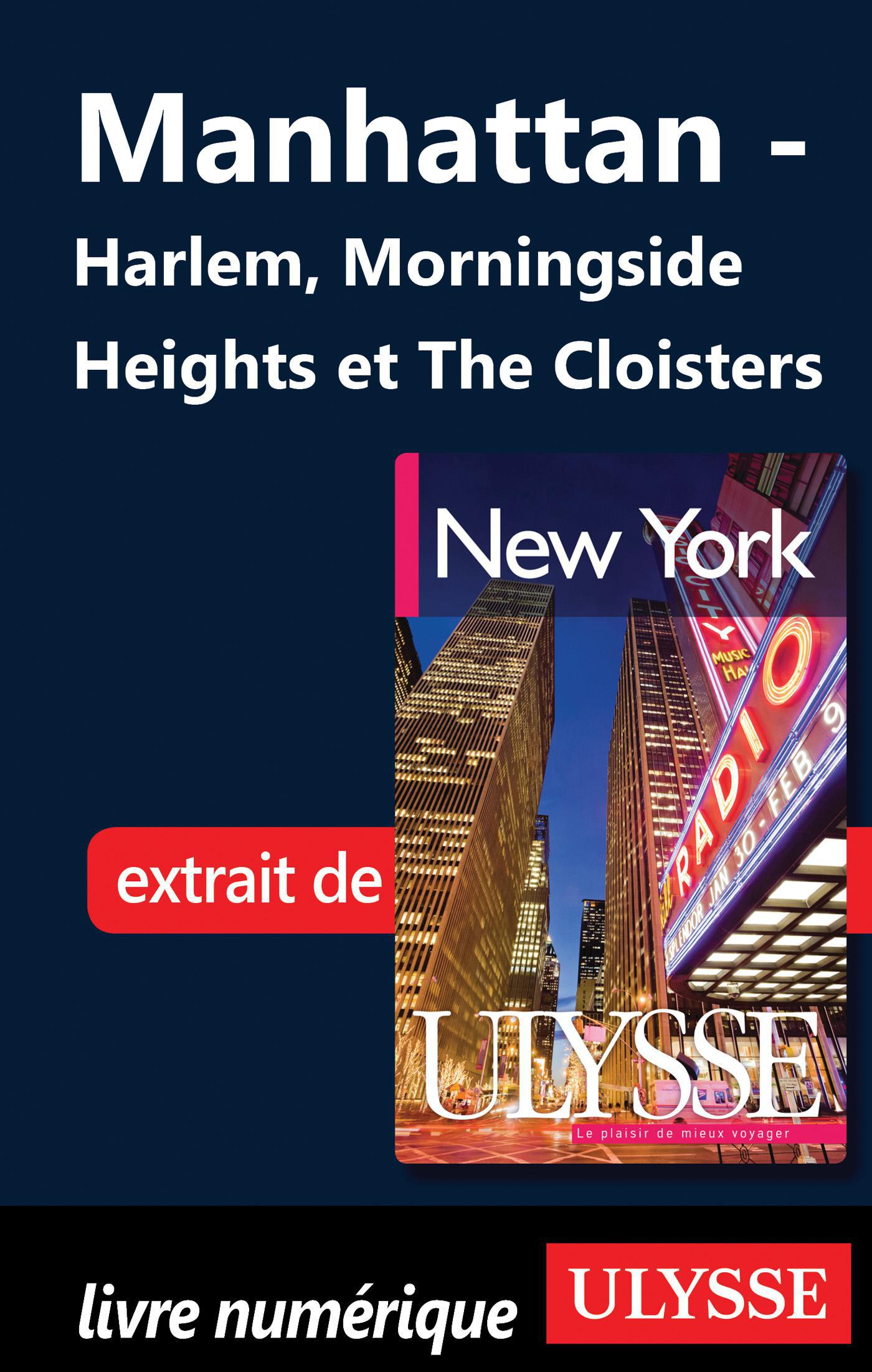 Manhattan - Harlem, Morningside Heights et The Cloisters