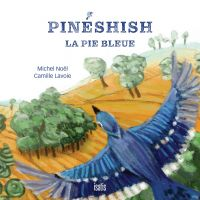 Pinéshish, la pie bleue