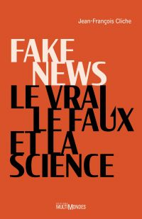 Fake news, le vrai, le faux...
