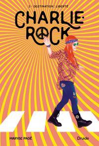 Image de couverture (Charlie-Rock, Tome 2 - Destination : liberté)