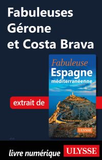 Fabuleuses Gérone et Costa Brava