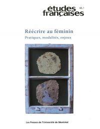 Volume 40, numéro 1, 2004 - Réécrire au féminin : pratiques, modalités, enjeux