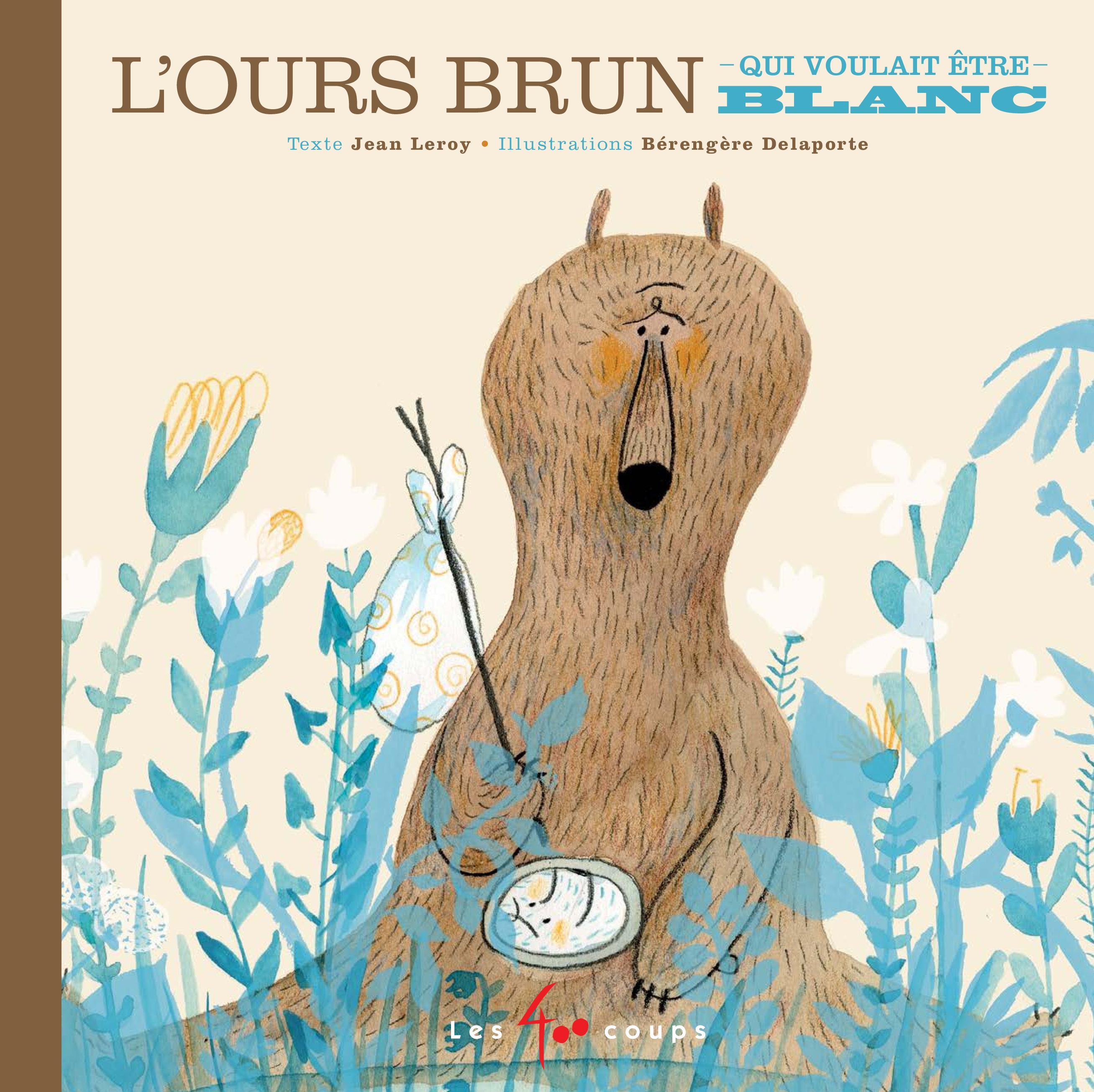 Ours brun qui voulait être blanc (L')