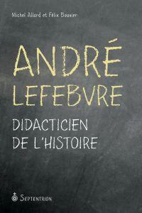 André Lefebvre. Didacticien...