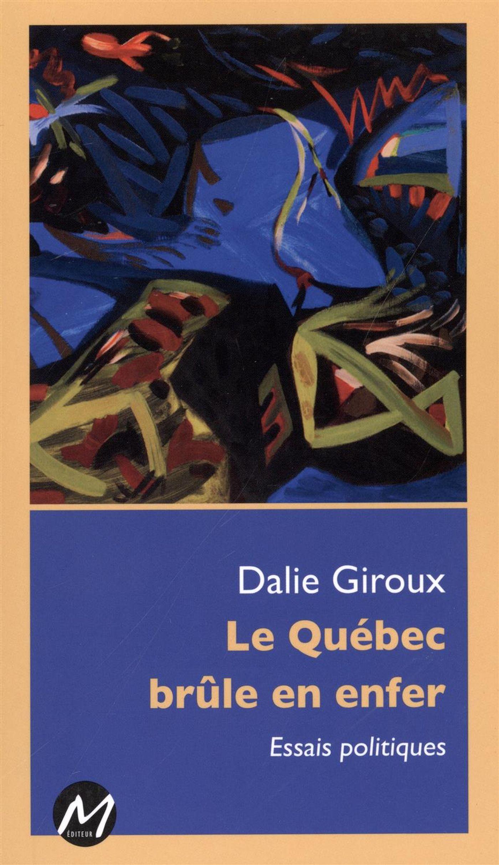 Le Québec brûle en enfer : ...