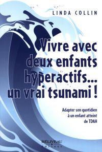 Image de couverture (Vivre avec deux enfants hyperactifs... un vrai tsunami!)