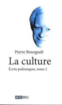 La culture 2 : Écrits polém...