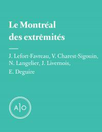 Le Montréal des extrémités