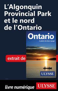 L'Algonquin Provincial Park et le nord de l'Ontario