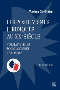 Image de couverture (Les positivismes juridiques au XXe siècle. Normativismes, sociologismes, réalismes)