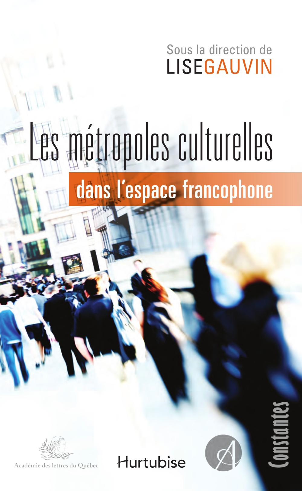 Les Métropoles culturelles dans l'espace francophone