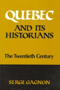 Quebec and Its Historians