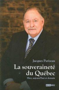 La souveraineté du Québec : Hier, aujourd'hui et demain