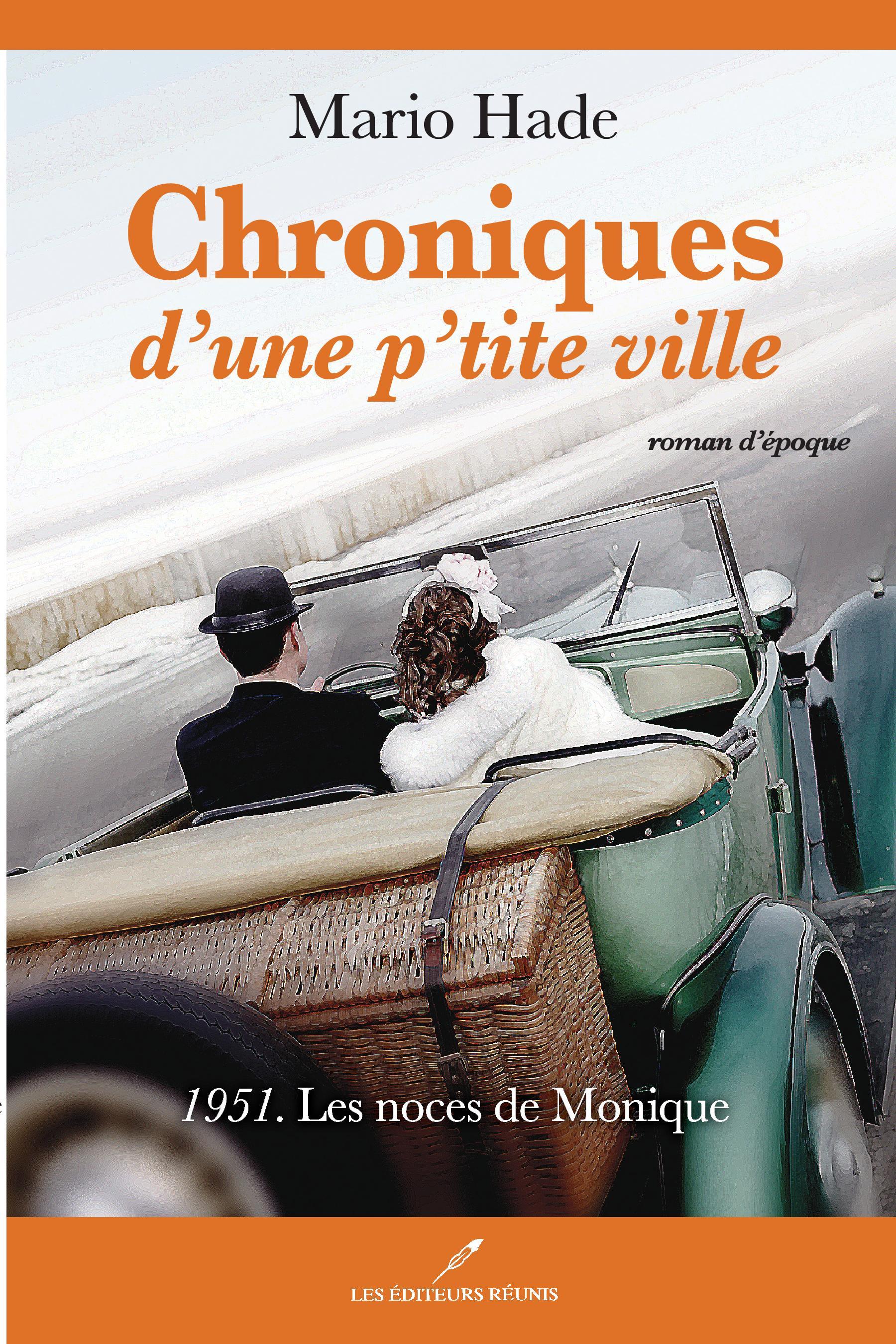 Chroniques d'une p'tite ville 02 : 1951. Les noces de Monique