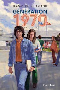 Génération 1970 - Tome 1