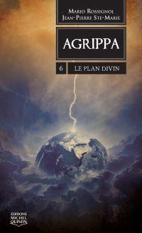 Agrippa 6 - Le Plan Divin