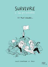 Survivre à la parentalité e...